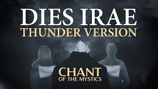 Chant of the Mystics: Dies Irae (Thunder Version) - Divine Gregorian Chant - Prayer for the Dead