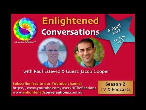 Enlightened Conversations S2 with Raul Estevez & Guest: Jacob Cooper