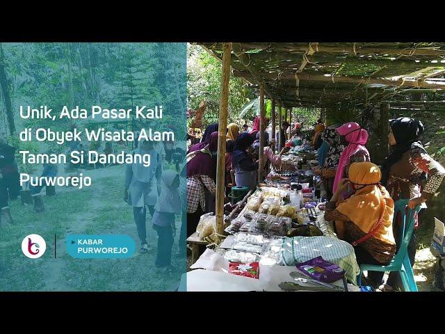Unik, Ada Pasar Kali di Obyek Wisata Alam Taman Si Dandang Purworejo
