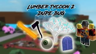 [ROBLOX] Lumber Tycoon 2: How to dupe all items (Dupe bug FREE eyes)