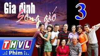 thvl  gia dinh song gio  tap 3