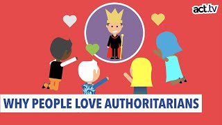Why People Love Authoritarians