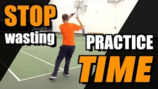 STOP Wasting Practice Time!