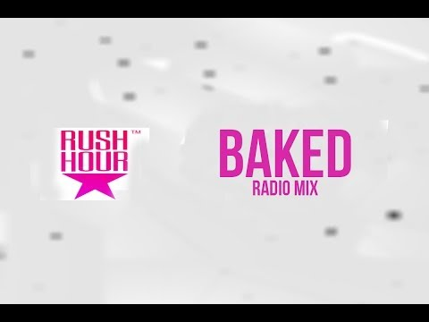 RUSH HOUR Podcast- Guest mix : Baked
