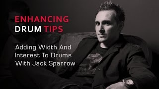 Adding Width Interest To Drums - With Producer Jack Sparrow