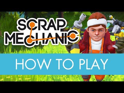 Scrap Mechanic - How To Play