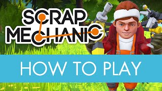 Scrap Mechanic - How to Play