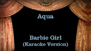 Aqua - Barbie Girl (Karaoke Version) Lyrics