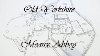 Old Yorkshire: Meaux Abbey