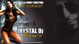 Download 740 BOYZ vs FUNKY JUNCTION - Move Your Body (Frystal Dj Remix) MP3 song and Music Video