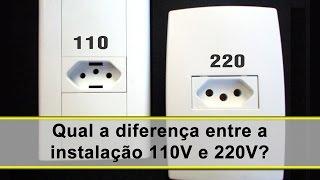Qual a diferença entre a instalação 110V e 220V?