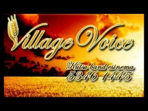 Village Voice - HOIA MUL KÄEST