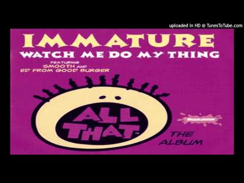 Immature Ft. Smooth & Kel Mitchell - Watch Me Do My Thang[Chopped & Screwed]