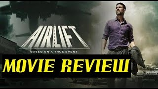 Airlift - Movie Review | Akshay Kumar | Nimrat Kaur