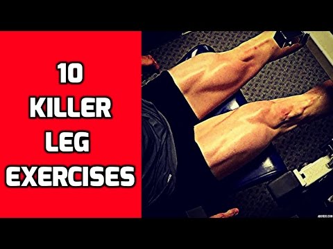 10 Killer Leg Exercises for your Leg Workouts
