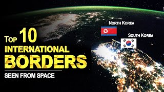 Top 10 International Borders That are Visible from Space