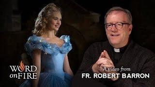 "Bishop Barron Comments on ""Cinderella"""