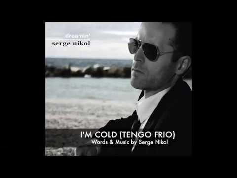 I'M COLD (TENGO FRIO) - Serge Nikol - Audio