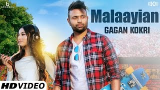 Malaayian (Full Video) GAGAN KOKRI Feat. Kuwar Virk | Latest Punjabi Songs 2016 | Malaiyan