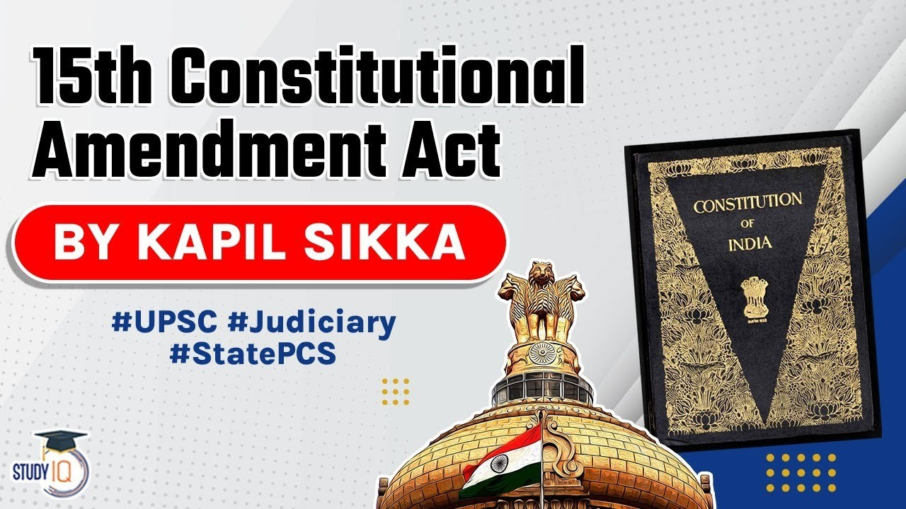 Fifteenth Constitutional Amendment Act 1963 explained, Indian Polity for UPSC UP PCS RPSC Judicial
