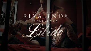 Rezalenda - Libido [videoclipe oficial]