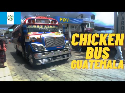 Chicken Bus Guatemala Travel Livre 25