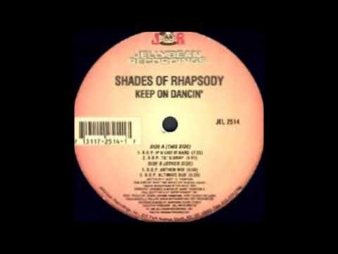 Shades Of Rhapsody - Keep On Dancin' (B.O.P. Til' U Drop)