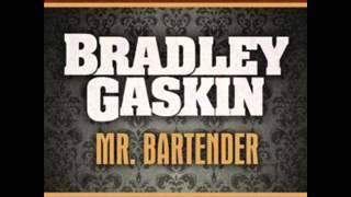 MR BARTENDER ,,,,,BY BRADLEY GASKIN
