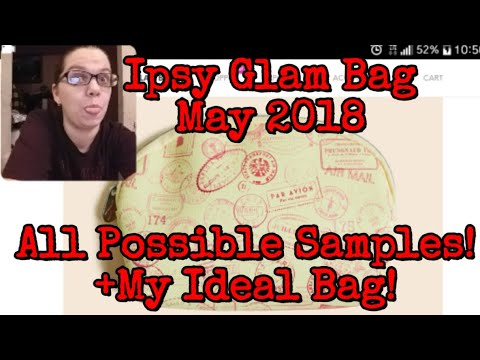 Ipsy May 2018-All Samples Listed! +My Ideal Bag