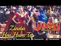 Zinda Hai Hum To - VIDEO Song | Aishwarya Rai | Josh | Best Bollywood Songs