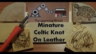 Pyrography Project - On Leather - Mini Celtic Knot