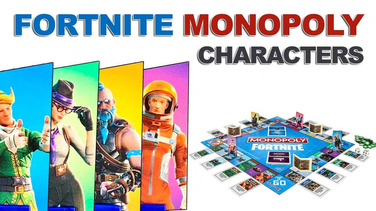 Fortnite Monopoly Characters Youtube