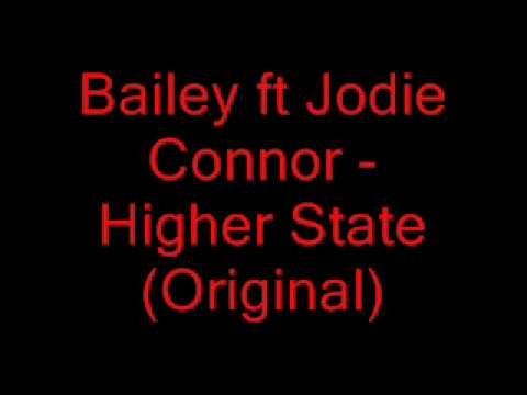 Bailey ft Jodie Connor - Higher State(Original)