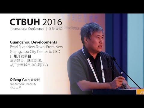 "CTBUH 2016 China Conference - Qifeng Yuan ""Pearl River New Town: New Guangzhou City Center to CBD"""