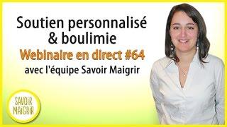 Soutien personnalisé &  boulimie - Webinaire en direct #64 avec l'équipe  Savoir Maigrir