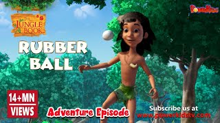 Jungle Book Hindi Episode 25 The Rubber Ball