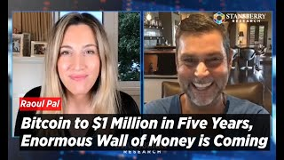 Bitcoin to $1 Million in Five Years, Enormous Wall of Money is Coming says Raoul Pal