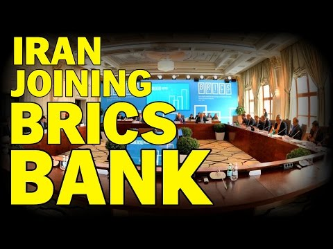 IRAN TO JOIN BRICS DEVELOPMENT BANK