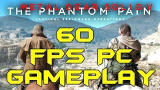 Metal Gear Solid V: Phantom Pain PC 60FPS Max Settings Gameplay