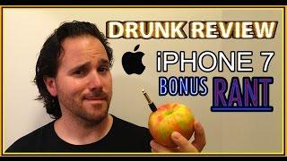EPIC RANT – iPhone 7 Headphone Jack – Drunk Tech Review