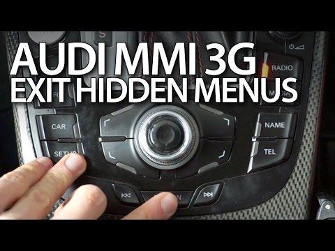 How To Exit Hidden Menus In Audi Mmi 3g A1 A3 A4 A5 A6 A7 A8 Q3 Q5 Q7