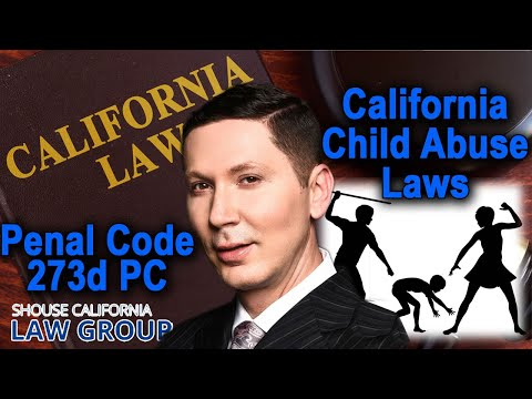 Penal Code 273d - Corporal injury on a child (abuse) - California law