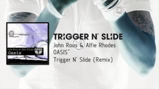 Скачать John Rous Alfie Rhodes Oasis Trigger N Slide Remix