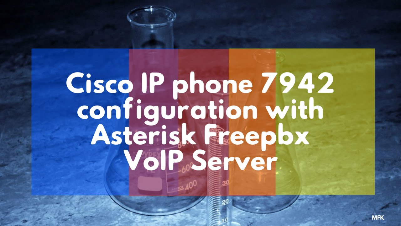 Cisco IP phone 7942 configuration with Asterisk Freepbx VoIP Server
