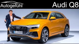 All-new Audi Q8 premiere REVIEW SUV Coupé 2019 - Autogefühl