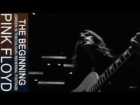 Pink Floyd - The Beginning (Green Is The Colour) (Rehearsal Footage)