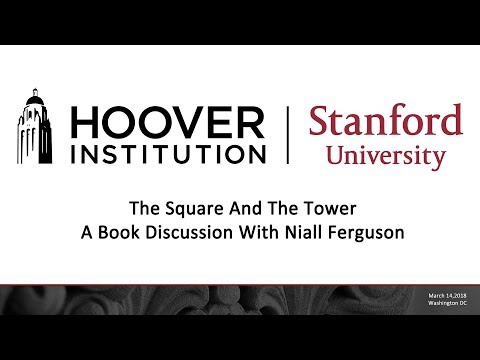 "A discussion with Niall Ferguson on ""The Square and the Tower"""