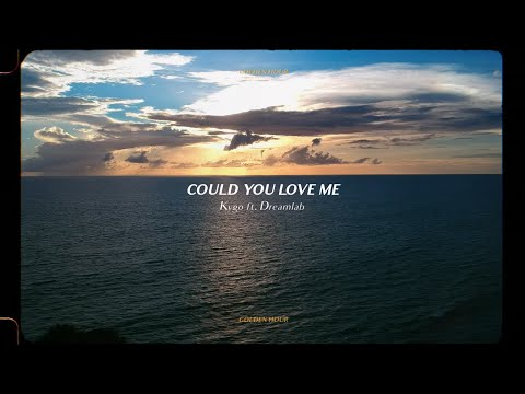 Kygo – Could You Love Me ft. Dreamlab