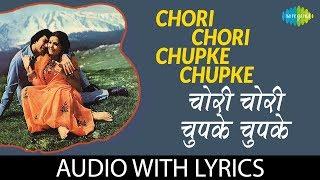 Chori Chori Chupke Chupke with Lyrics | चोरी चोरी चुपके चुपके के बोल |