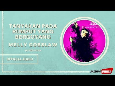 Melly Goeslaw  - Tanyakan Pada Rumput Yang Bergoyang | Official Audio